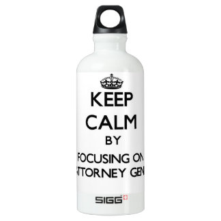 Keep Calm by focusing on My Attorney General SIGG Traveler 0.6L Water Bottle