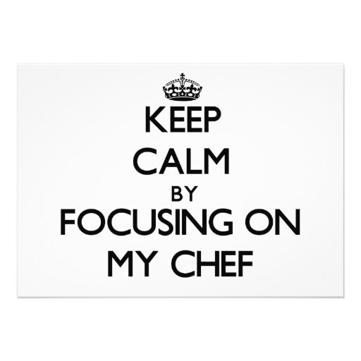 Keep Calm by focusing on My Chef Card