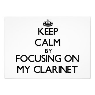Keep Calm by focusing on My Clarinet Personalized Invite