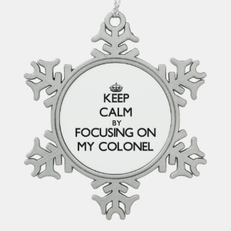 Keep Calm by focusing on My Colonel Snowflake Pewter Christmas Ornament