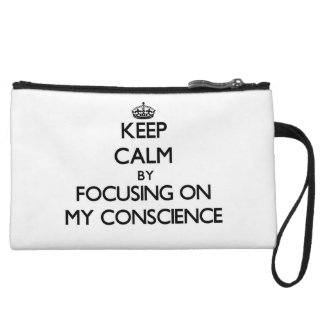 Keep Calm by focusing on My Conscience Wristlet Purse