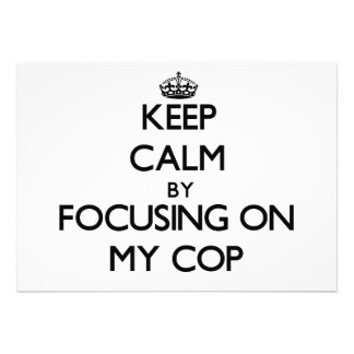 Keep Calm by focusing on My Cop Announcements