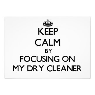 Keep Calm by focusing on My Dry Cleaner Invite