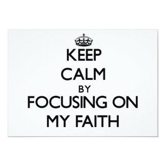 Keep Calm by focusing on My Faith 5x7 Paper Invitation Card
