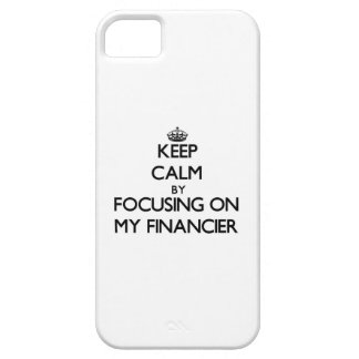 Keep Calm by focusing on My Financier iPhone 5 Case