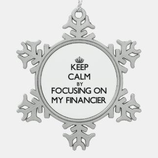 Keep Calm by focusing on My Financier Ornament
