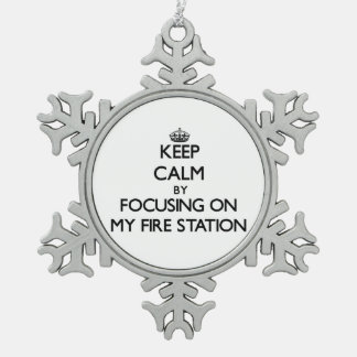 Keep Calm by focusing on My Fire Station Ornament