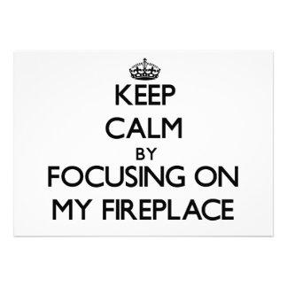 Keep Calm by focusing on My Fireplace Custom Invites