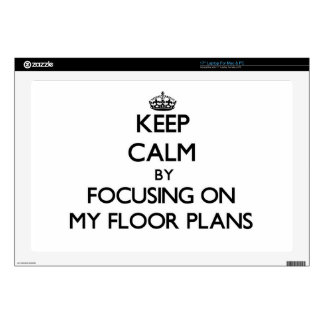 """Keep Calm by focusing on My Floor Plans Skin For 17"""" Laptop"""