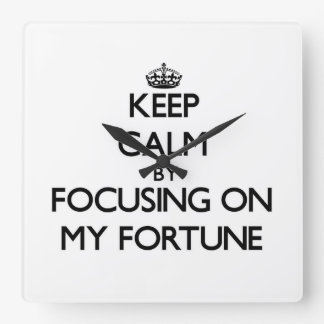 Keep Calm by focusing on My Fortune Clocks