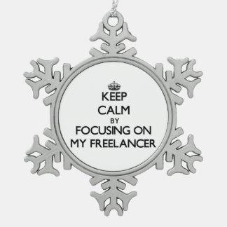 Keep Calm by focusing on My Freelancer Ornaments