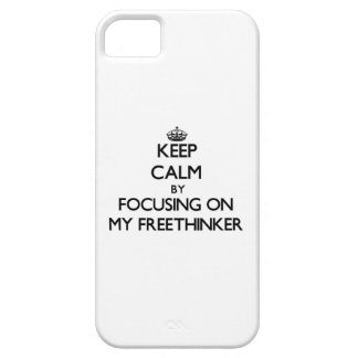 Keep Calm by focusing on My Freethinker iPhone 5 Cases