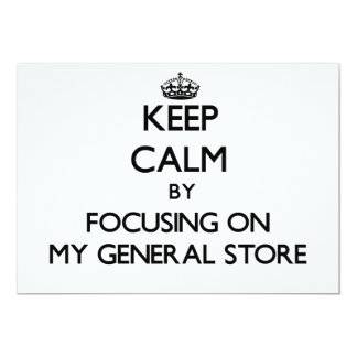 Keep Calm by focusing on My General Store 5x7 Paper Invitation Card