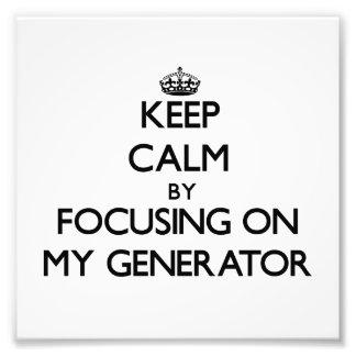 Keep Calm by focusing on My Generator Art Photo
