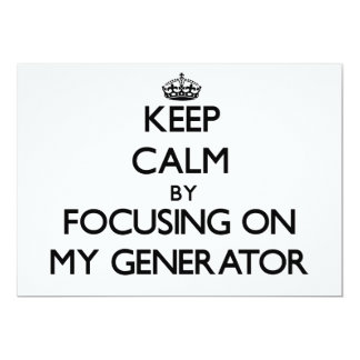 Keep Calm by focusing on My Generator Invitation