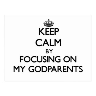 Keep Calm by focusing on My Godparents Postcard