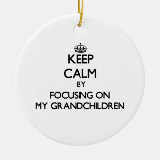 Keep Calm by focusing on My Grandchildren Christmas Ornaments