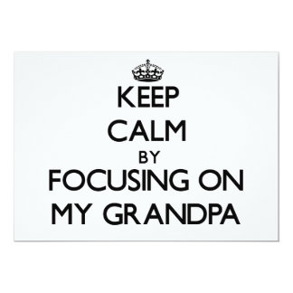 Keep Calm by focusing on My Grandpa Announcements