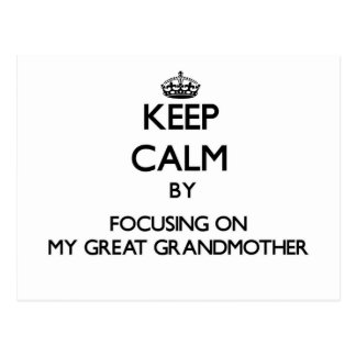 Keep Calm by focusing on My Great Grandmother Postcard