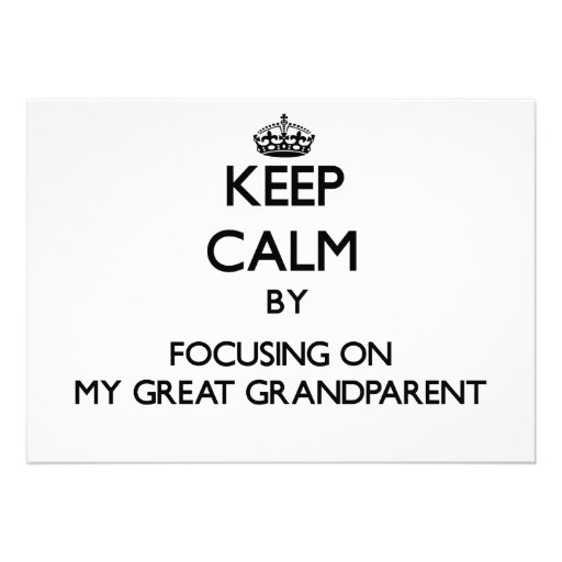 Keep Calm by focusing on My Great Grandparent Invite