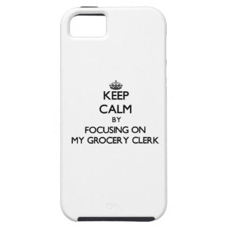 Keep Calm by focusing on My Grocery Clerk iPhone 5 Cover