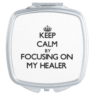 Keep Calm by focusing on My Healer Mirrors For Makeup