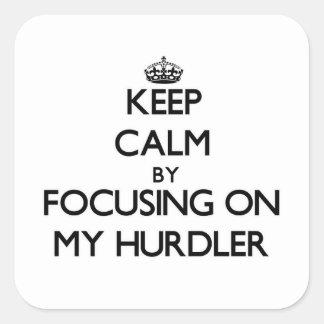 Keep Calm by focusing on My Hurdler Sticker