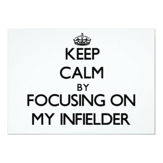 Keep Calm by focusing on My Infielder 5x7 Paper Invitation Card