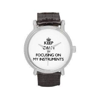 Keep Calm by focusing on My Instruments Wristwatch