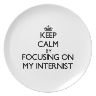 Keep Calm by focusing on My Internist Dinner Plate