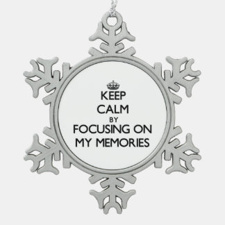 Keep Calm by focusing on My Memories Ornament