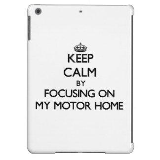 Keep Calm by focusing on My Motor Home iPad Air Case