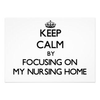 Keep Calm by focusing on My Nursing Home Invitation