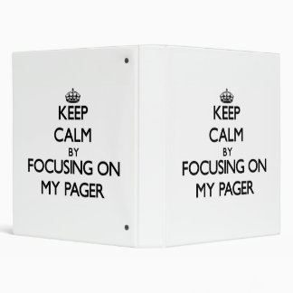 Keep Calm by focusing on My Pager 3 Ring Binders
