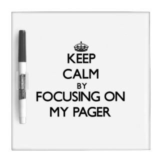 Keep Calm by focusing on My Pager Dry-Erase Whiteboard