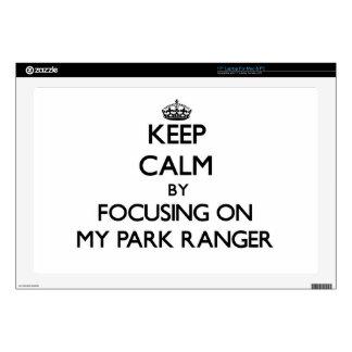 "Keep Calm by focusing on My Park Ranger 17"" Laptop Skins"