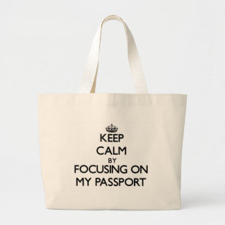 Keep Calm by focusing on My Passport Tote Bags