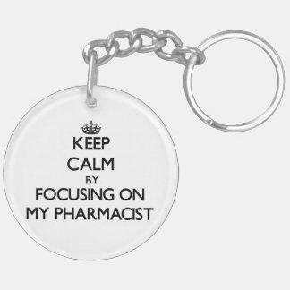 Keep Calm by focusing on My Pharmacist Double-Sided Round Acrylic Keychain