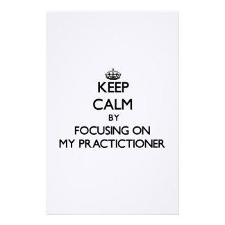 Keep Calm by focusing on My Practictioner Stationery