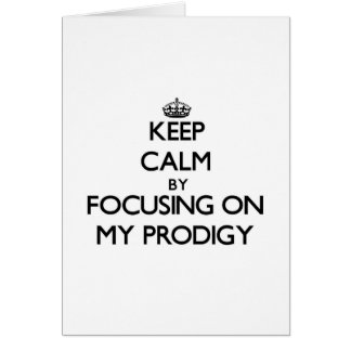 Keep Calm by focusing on My Prodigy Card