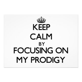 Keep Calm by focusing on My Prodigy Invites