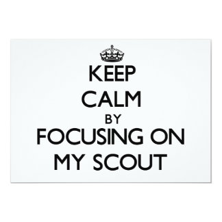 Keep Calm by focusing on My Scout 5x7 Paper Invitation Card