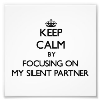 Keep Calm by focusing on My Silent Partner Photo