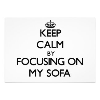 Keep Calm by focusing on My Sofa Invites