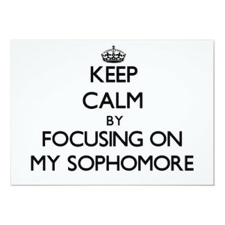 Keep Calm by focusing on My Sophomore 5x7 Paper Invitation Card