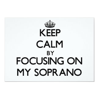 Keep Calm by focusing on My Soprano 5x7 Paper Invitation Card