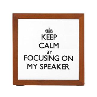 Keep Calm by focusing on My Speaker Pencil/Pen Holder