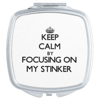 Keep Calm by focusing on My Stinker Travel Mirror