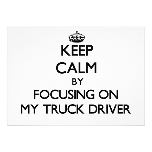 Keep Calm by focusing on My Truck Driver Announcements