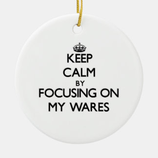 Keep Calm by focusing on My Wares Christmas Ornament